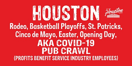 Houston COVID-19 Pub Crawl INFO sign up! tickets