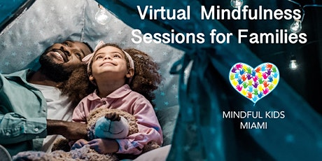 Mindful Kids Miami - Virtual Mindfulness Sessions for Families with Valerie tickets