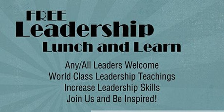 FREE Leadership Lunch and Learn tickets
