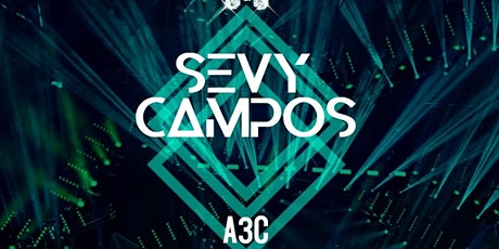 SEVY CAMPOS live + A3C tickets