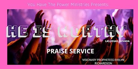 """HE IS WORTHY"" Praise Service  tickets"