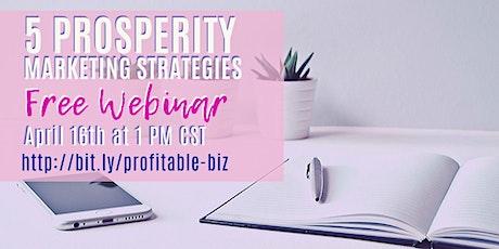 5 Prosperity Marketing Strategies on April 16th tickets