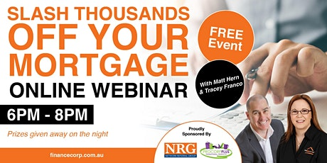 Webinar -  Slash Thousands off Your Mortgage tickets