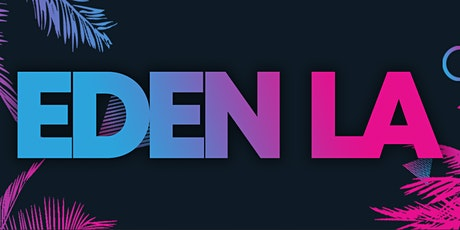 EDEN LA: Spring Break tickets