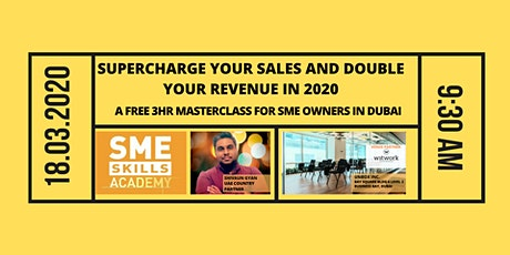 """Supercharge Your Sales & Double Your Revenue in 2020"" -A Free Masterclass for SMEs tickets"