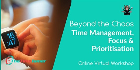 Beyond the Chaos - Time Management, Focus and Prioritisation tickets