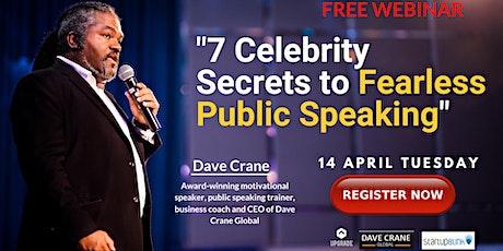 [FREE WEBINAR] 7 Celebrity Secrets to Fearless Public Speaking tickets