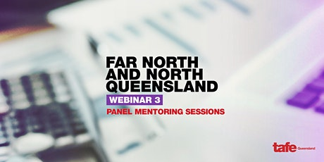 Webinar 3: Panel Mentoring Sessions  - Far North & North Queensland tickets