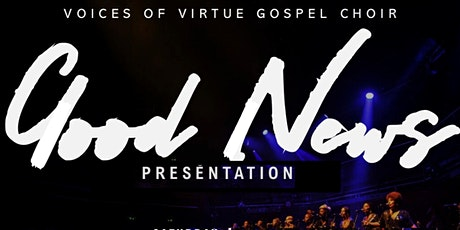 Voices of Virtue Gospel Choir -  Good News Presentation tickets