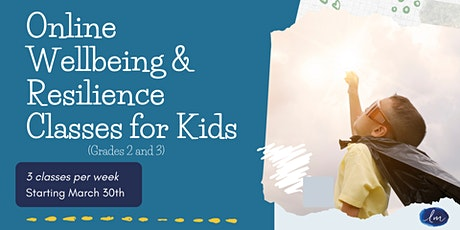 Online Small Group Wellbeing and Resilience Classes for Kids! tickets