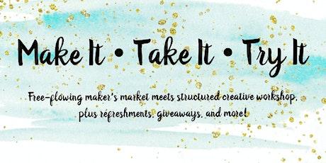 Make It • Take It • Try It tickets
