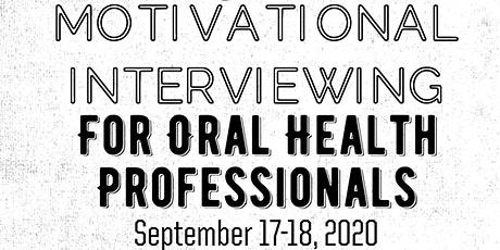2020 Motivational Interviewing for Oral Health Professionals tickets