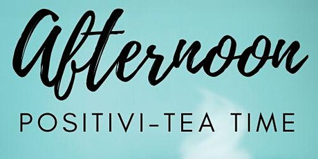 Virtual STRESS RELIEF:  Afternoon PositiviTEA Time tickets