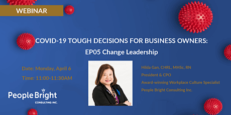 COVID-19 TOUGH DECISIONS FOR BUSINESS OWNERS:  EP05 Change Leadership tickets