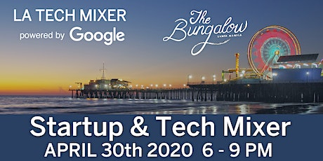 LA Tech Mixer April 30th powered by Google tickets