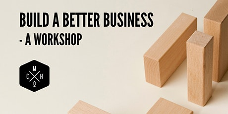 BUILD A BETTER BUSINESS, IN 10 STEPS (Tauranga) tickets