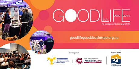 EXPRESS YOUR INTEREST - Good Life Good Death Expo - Townsville 2021 tickets