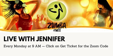 Zumba with Jennifer — LIVE on Zoom  — Every Monday at 9 AM tickets