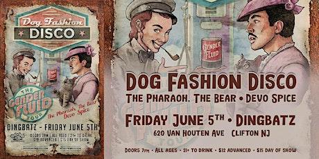 Dog Fashion Disco - The Gender Fluid Tour tickets