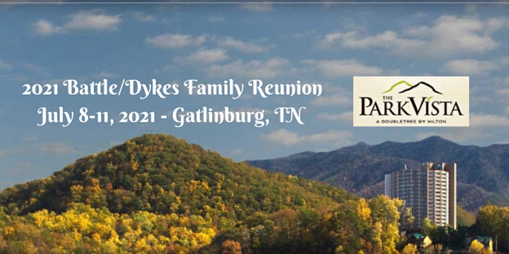 Gatlinburg Calendar Of Events 2022.Battle Dykes Family Reunion 2022 Registration Thu Jul 14 2022 At 4 00 Pm Eventbrite