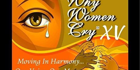 Why Women Cry XV Moving In Harmony One Voice, One Message! tickets