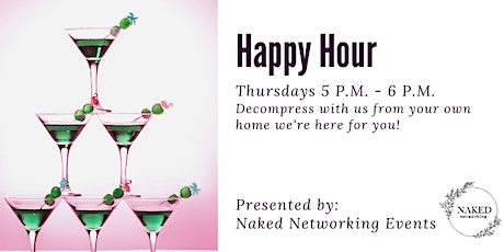 Naked Networking  Events Presents: Happy Hour tickets