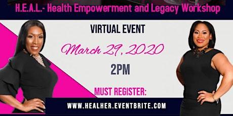 H.E.A.L. Health Empowerment & Legacy Workshop tickets