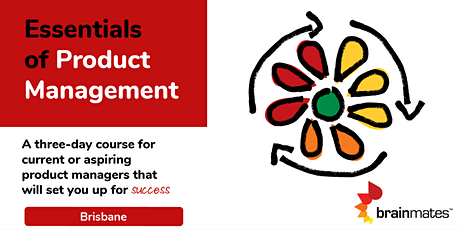 Brainmates Essentials of Product Management - Brisbane tickets