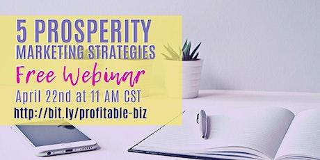 5 Prosperity Marketing Strategies on April 22nd tickets