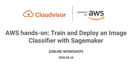 AWS hands-on: Train and Deploy an Image Classifier with Sagemaker (Online) tickets