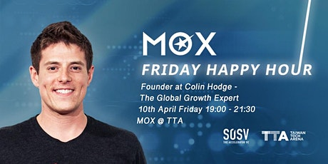 MOX Friday Happy Hour: ORGANIC GROWTH, GLOBAL MINDSET tickets