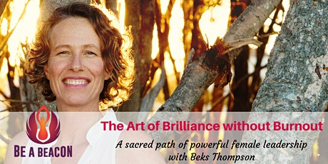 ONLINE The Art of Brilliance without Burnout Half Day event with Beks Thompson tickets