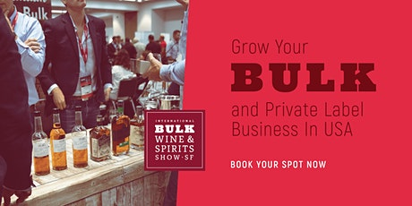 2021 International Bulk Wine and Spirits Show - Exhibitor Registration (San Francisco) tickets