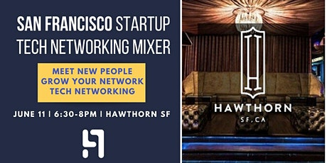 San Francisco Tech Networking Mixer | Hawthorn, SF | June 11th tickets