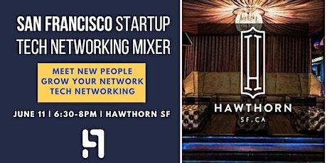 San Francisco Tech Networking Mixer | Hawthorn, SF | June 11th tickets