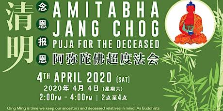 Qing Ming Amitabha Jangchog Puja 2020 清明阿弥陀佛超度法会 tickets