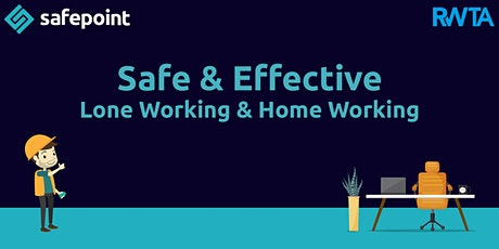 Safe and Effective-Lone Working and Home Working tickets