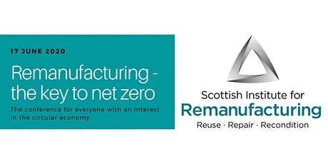 Remanufacturing: The Key to Net Zero - SIR Annual Conference 2020 tickets
