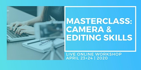 Masterclass in Camera & Editing Skills - Live Online Two-Day Workshop tickets