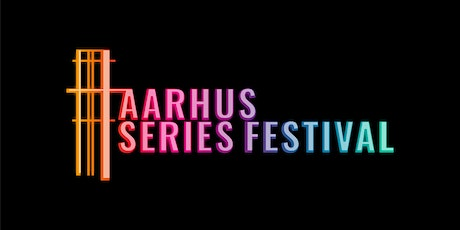 Aarhus Series Festival [Industry only] tickets