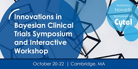 Innovations in Bayesian Clinical Trials Symposium & Interactive Workshop tickets