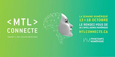 MTL connecte : La Semaine numérique | Montreal Digital Week tickets