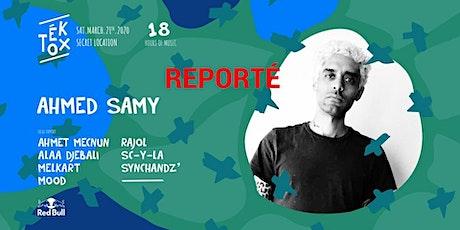 to Téktox Invite : Ahmed Samy billets