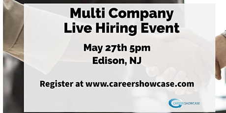 LIVE HIRING EVENT May 27, 2020 Edison, NJ @5pm. Many New Career Opportunities. tickets