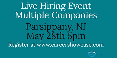 LIVE HIRING EVENT May 28, 2020 Parsippany, NJ @5pm. Many New Career Opportunities. tickets