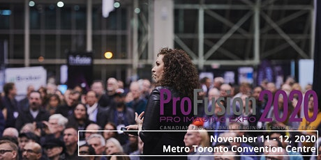 ProFusion Expo 2020 - November 11 - 12 - Toronto tickets
