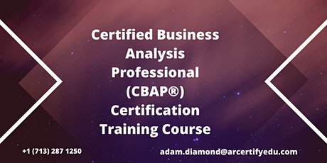 CBAP Certification Training Course in Des Moines,IA,USA tickets