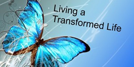 A Kingdom Life Revival Event: Living the Transformed Life (Aug 7-8) tickets