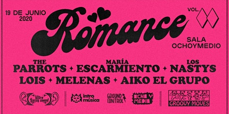 Romance: The Parrots, María Escarmiento, Los Nastys y más entradas