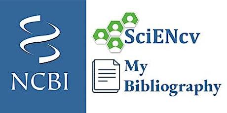 My NCBI and SciENcv Workshop tickets